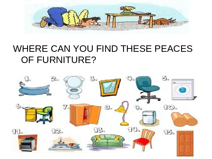 WHERE CAN YOU FIND THESE PEACES OF FURNITURE?