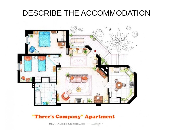 DESCRIBE THE ACCOMMODATION