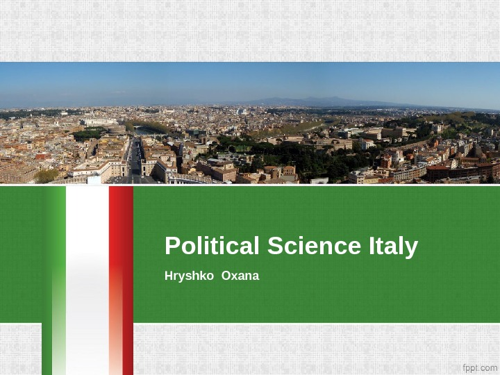 Political Science Italy Hryshko Oxana