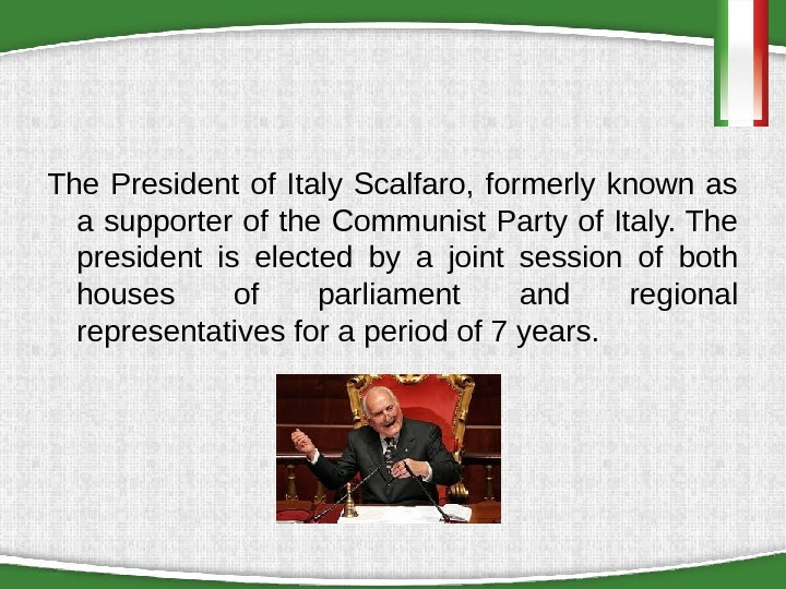 The President of Italy Scalfaro,  formerly known as a supporter of the Communist Party of