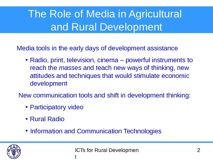ICTs for Rural Developmen t 2 The Role of Media in Agricultural and Rural Development Media