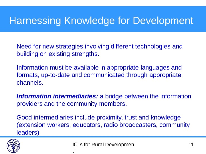 ICTs for Rural Developmen t 11 Harnessing Knowledge for Development  Need for new strategies involving