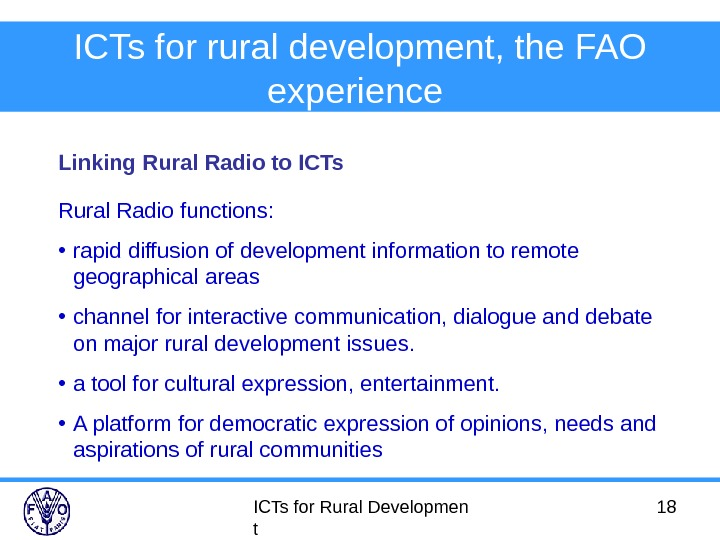 ICTs for Rural Developmen t 18 ICTs for rural development, the FAO experience  Linking Rural