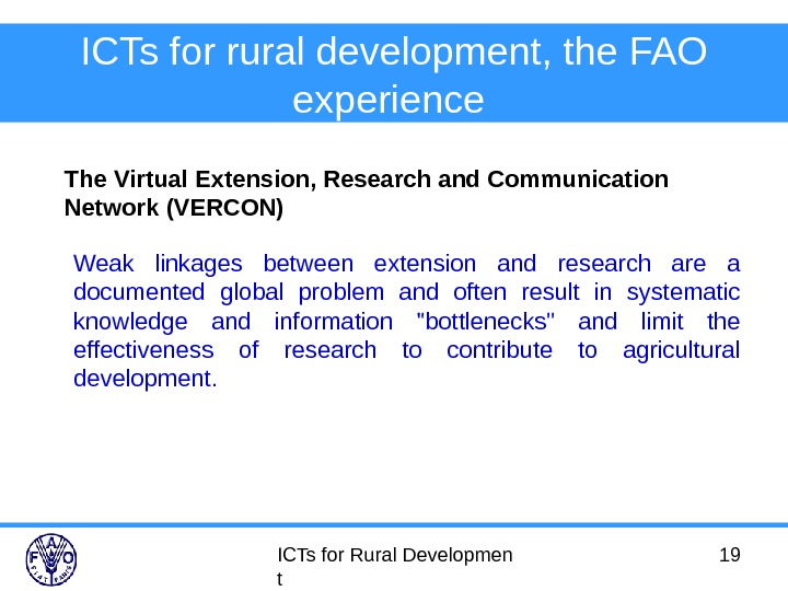 ICTs for Rural Developmen t 19 ICTs for rural development, the FAO experience  The Virtual