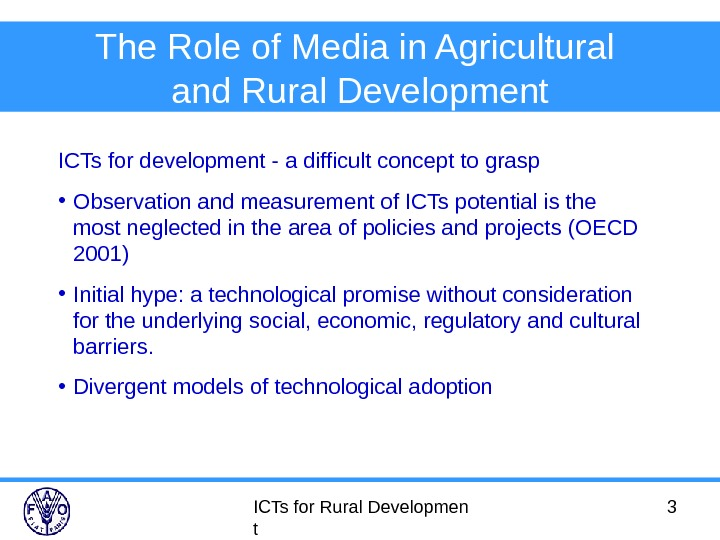 ICTs for Rural Developmen t 3 The Role of Media in Agricultural and Rural Development ICTs