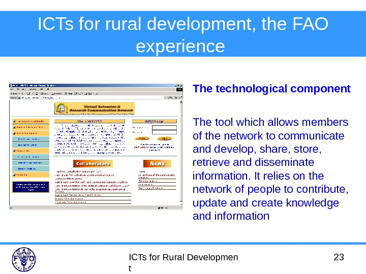 ICTs for Rural Developmen t 23 ICTs for rural development, the FAO experience  The technological