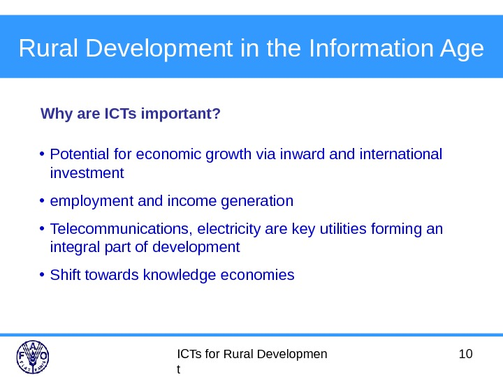ICTs for Rural Developmen t 10 Rural Development in the Information Age • Potential for economic