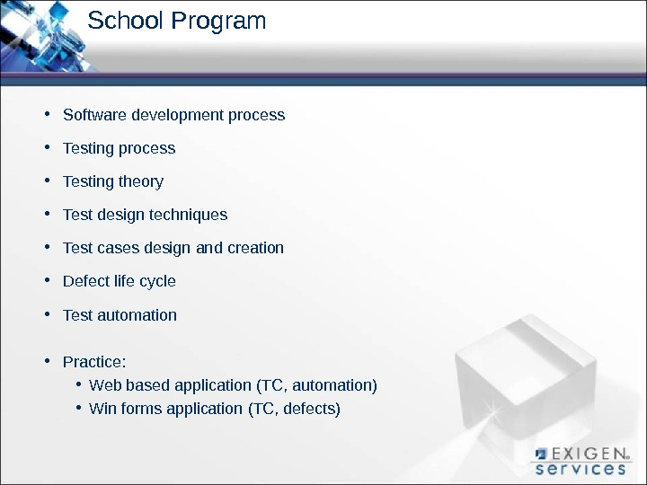 School Program  • Software development process • Testing theory • Test design techniques  •