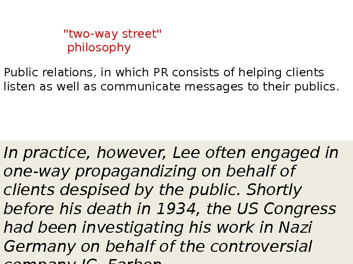 two-way street  philosophy Public relations, in which PR consists of helping clients listen as well