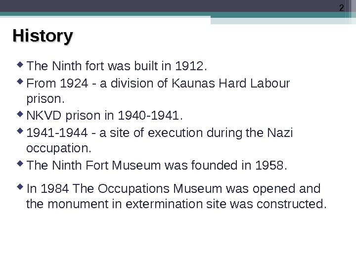 2 History The Ninth fort was built in 1912.  From 1924 - a division of