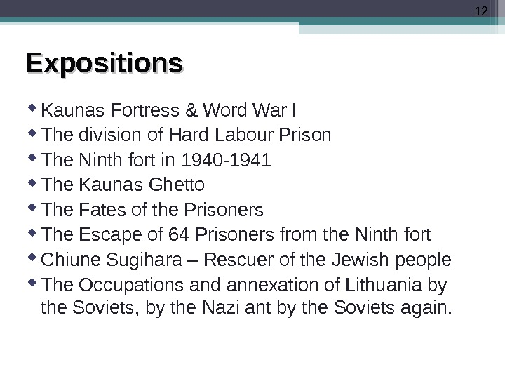 12 Expositions Kaunas Fortress & Word War I The division of Hard Labour Prison The Ninth