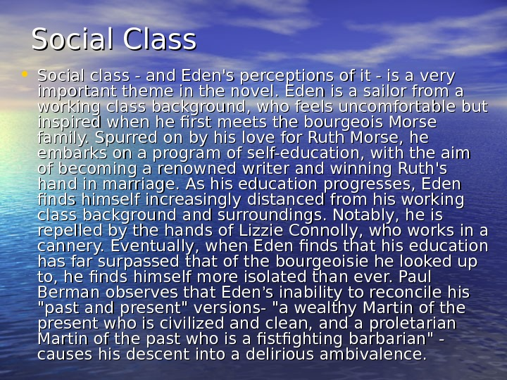 Social Class • Social class - and Eden's perceptions of it - is a very important