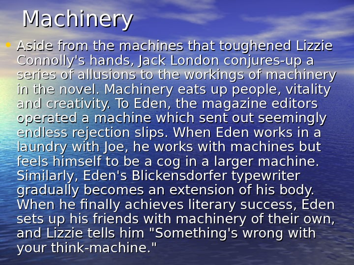 Machinery • Aside from the machines that toughened Lizzie Connolly's hands, Jack London conjures-up a series