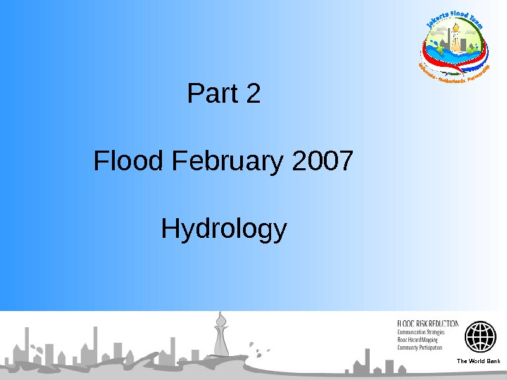 Part 2 Flood February 2007 Hydrology The World Bank