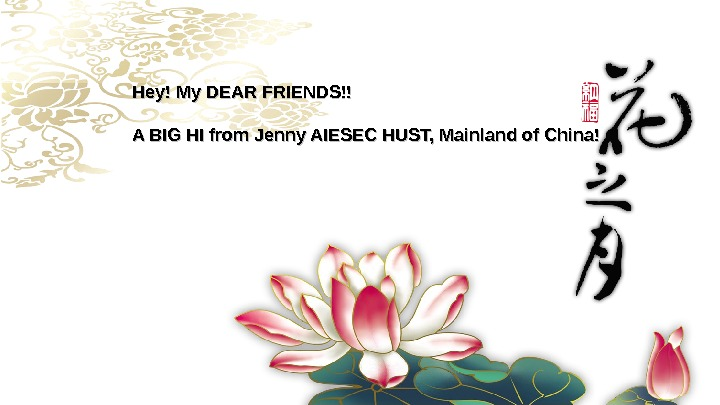 Hey!My. DEARFRIENDS!! ABIGHIfrom. Jenny. AIESECHUST, Mainlandof. China!