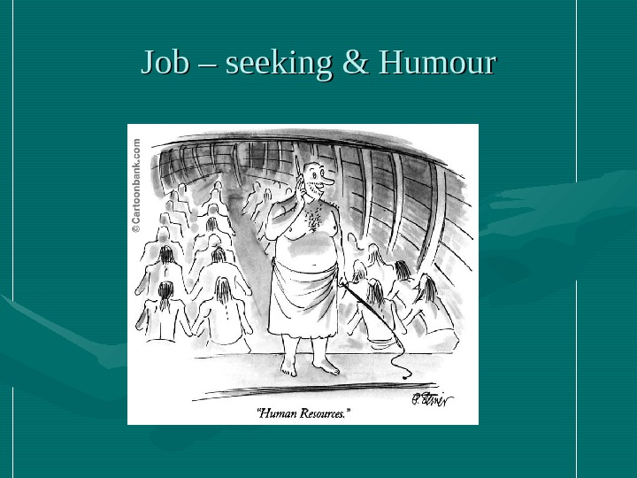 Job – seeking & Humour