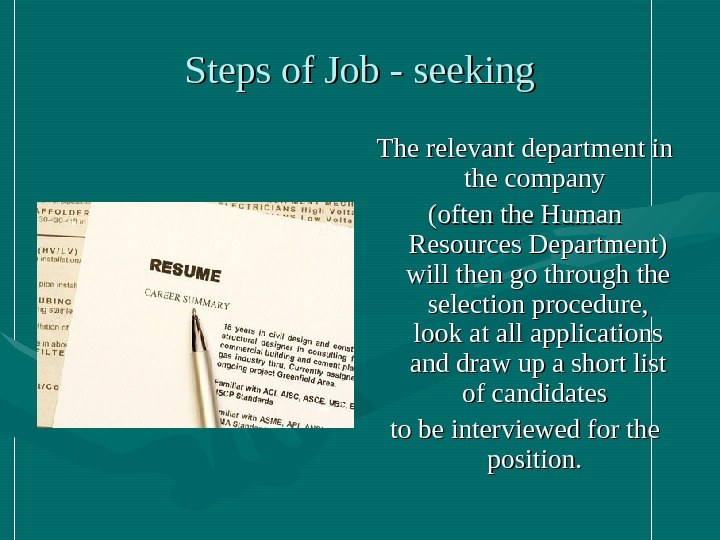 Steps of Job - seeking The relevant department in the company (often the Human Resources Department)