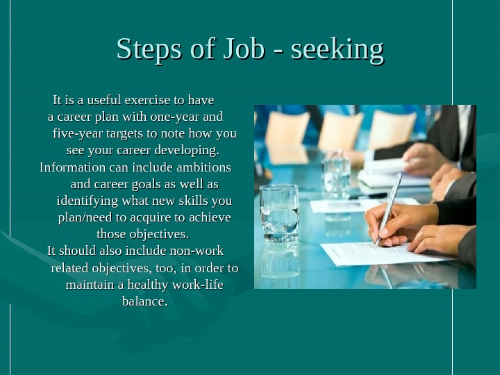Steps of  Job - seeking It is a useful exercise to have a career plan