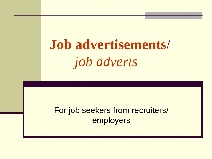 Job advertisements /   job adverts For job seekers from recruiters/ employers