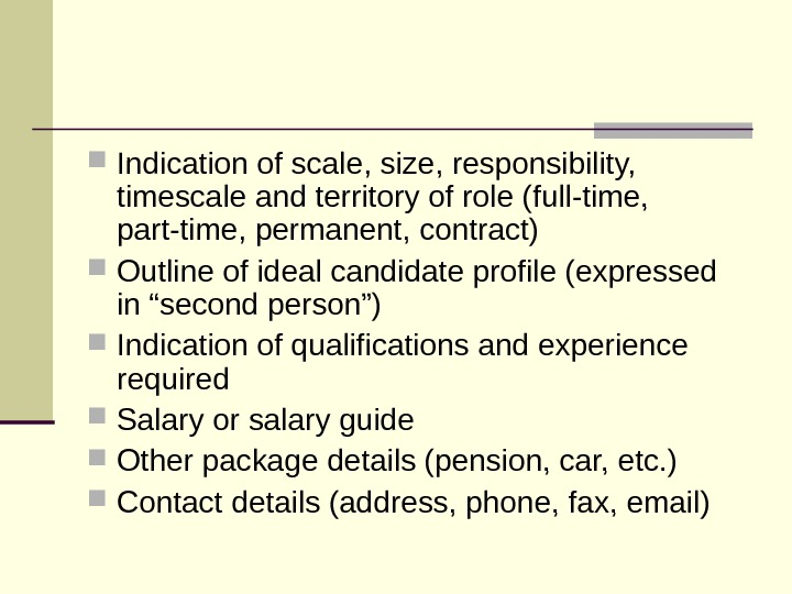 Indication of scale, size, responsibility,  timescale and territory of role (full-time,  part-time,