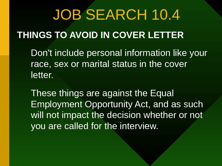 JOB SEARCH 10. 4 THINGS TO AVOID IN COVER LETTER Don't include personal information