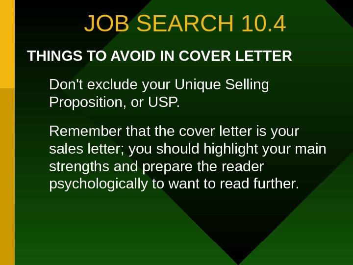 JOB SEARCH 10. 4 THINGS TO AVOID IN COVER LETTER Don't exclude your Unique