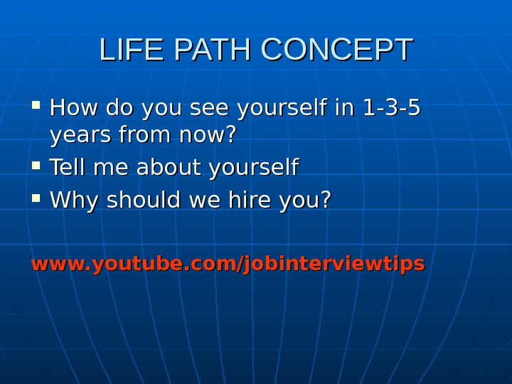 LIFE PATH CONCEPT How do you see yourself in 1 -3 -5 years from