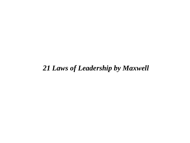 21 Laws of Leadership by Maxwell