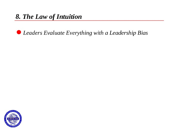 8. The Law of Intuition  Leaders Evaluate Everything with a Leadership Bias