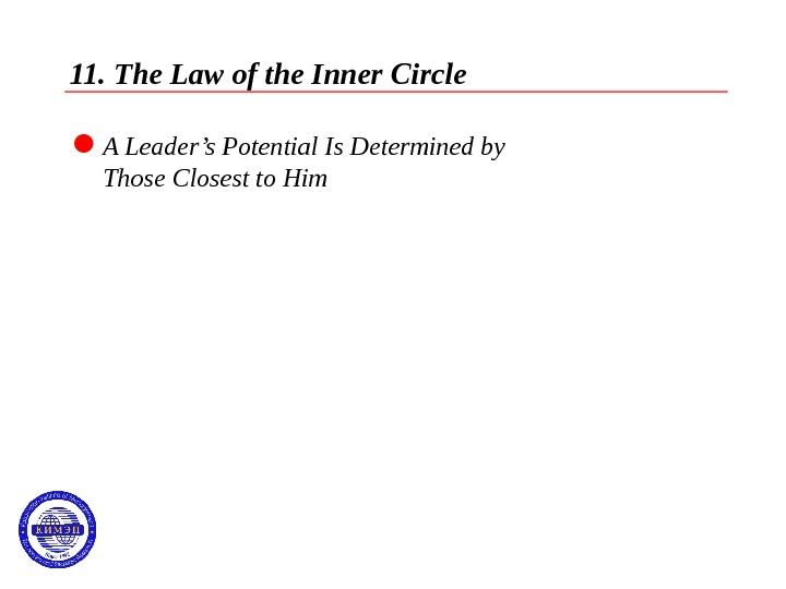 11. The Law of the Inner Circle  A Leader's Potential Is Determined by Those Closest