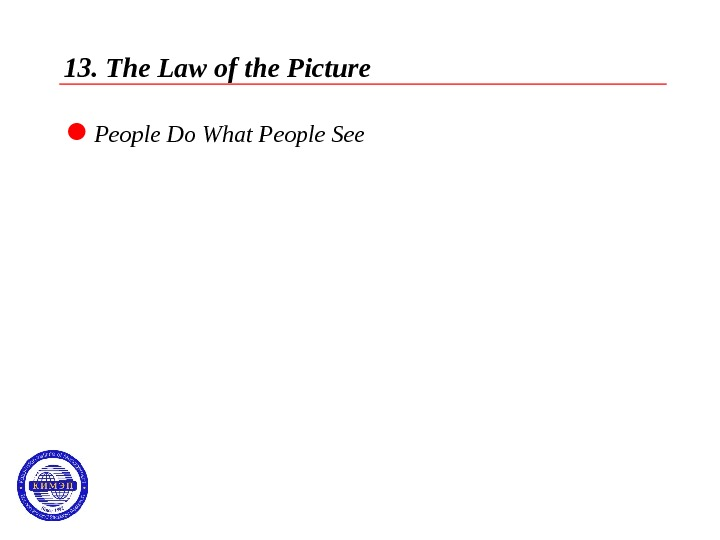 13. The Law of the Picture  People Do What People See