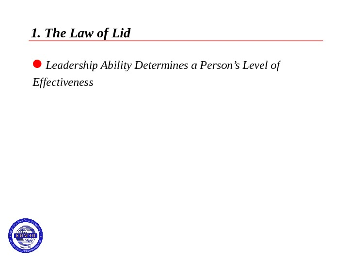1. The Law of Lid Leadership Ability Determines a Person's Level of Effectiveness