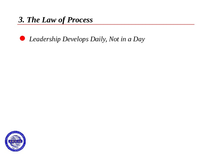 3. The Law of Process  Leadership Develops Daily, Not in a Day