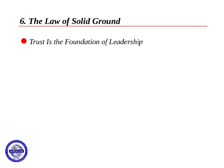 6. The Law of Solid Ground  Trust Is the Foundation of Leadership