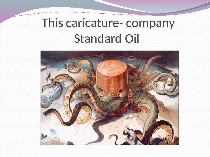 This caricature- company Standard Oil