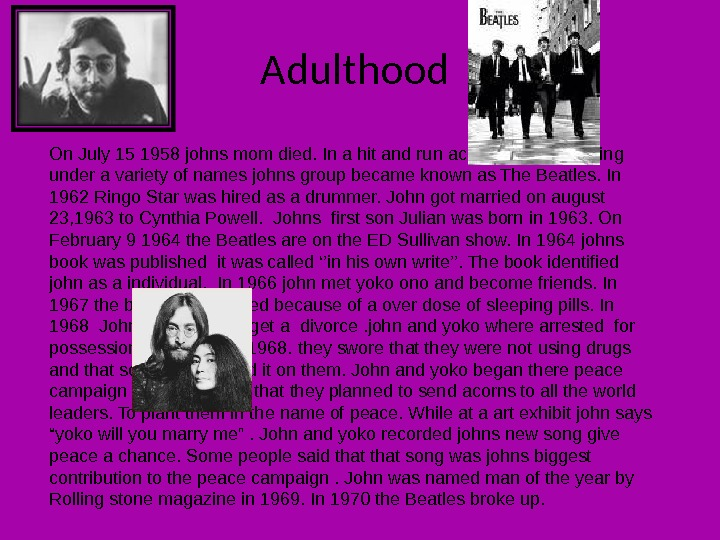 Adulthood On July 15 1958 johns mom died. In a hit and run accident. After playing