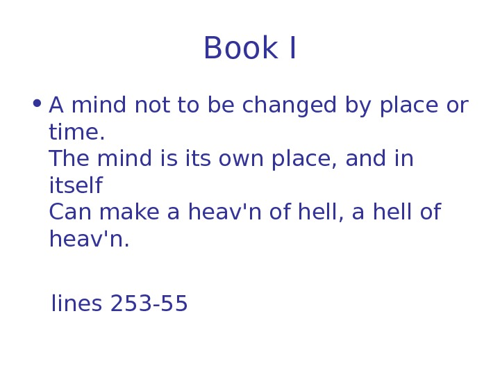 Book I • A mind not to be changed by place or time. The