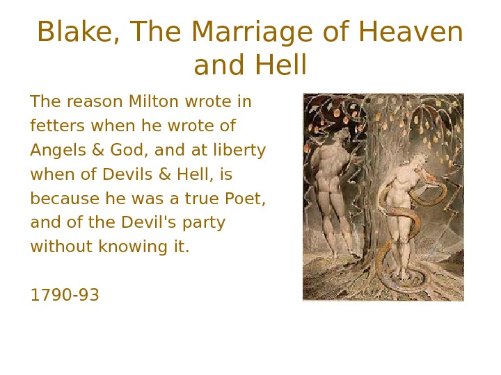 Blake, The Marriage of Heaven and Hell The reason Milton wrote in fetters when