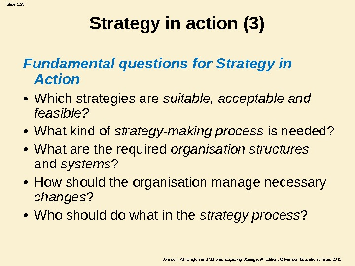 Johnson, Whittington and Scholes ,  Exploring Strategy , 9 th Edition,  © Pearson Education