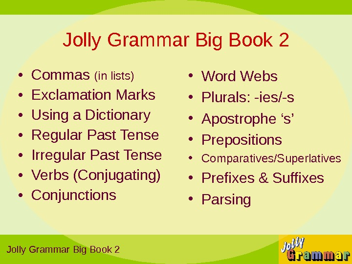 • Commas (in lists) • Exclamation Marks • Using a Dictionary • Regular Past Tense