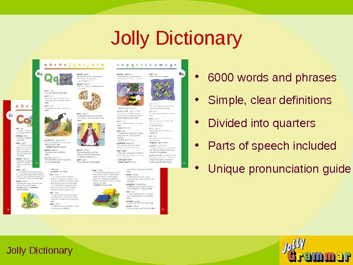 Jolly Dictionary • 6000 words and phrases • Simple, clear definitions • Divided into quarters •