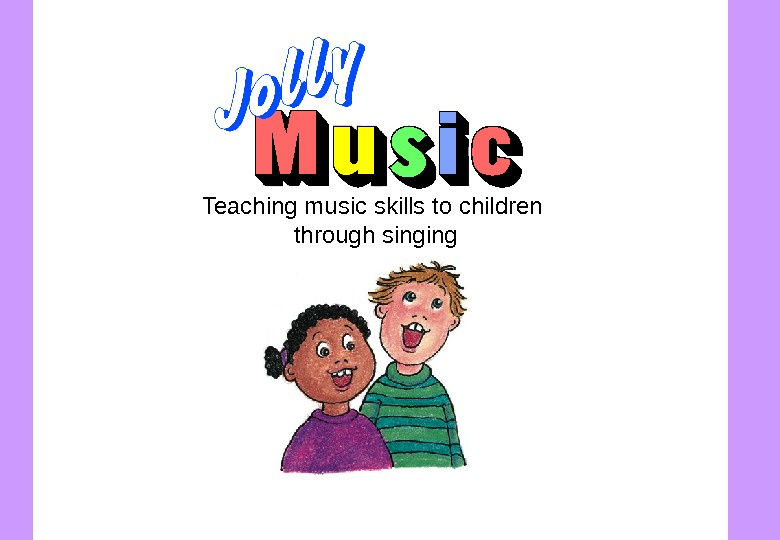 Teaching music skills to children through singing