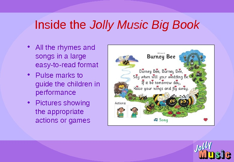 Inside the Jolly Music Big Book • All the rhymes and songs in a large easy-to-read