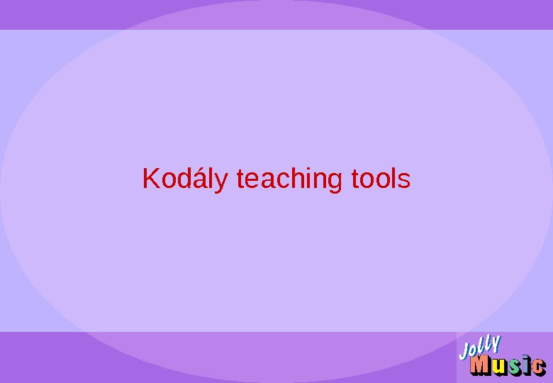 Kod á ly teaching tools