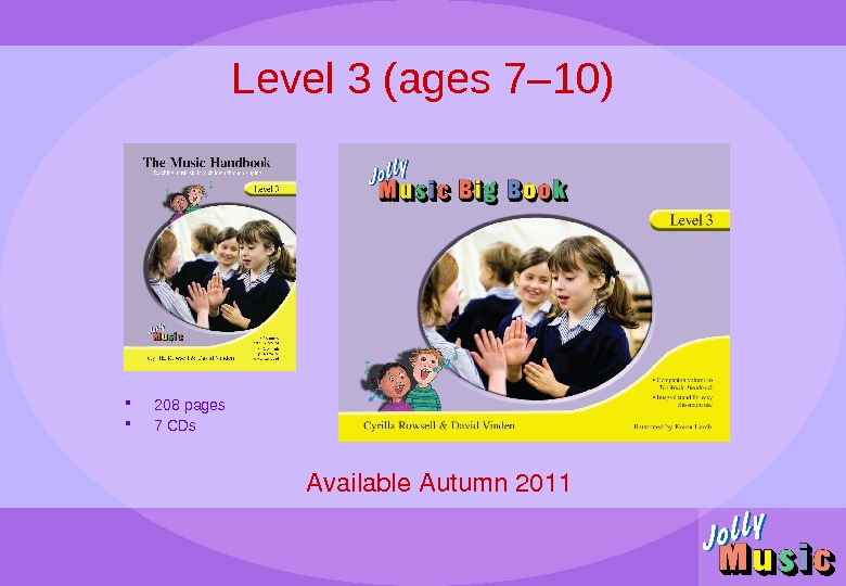 Level 3 (ages 7– 10) Available. Autumn 2011 208 pages 7 CDs