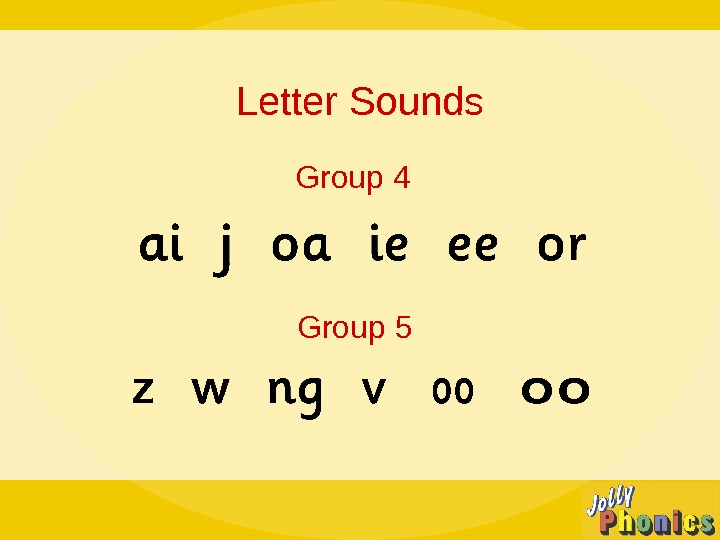 Letter Sounds Group 4 Group 5