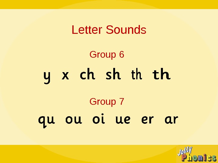 Letter Sounds Group 6 Group 7
