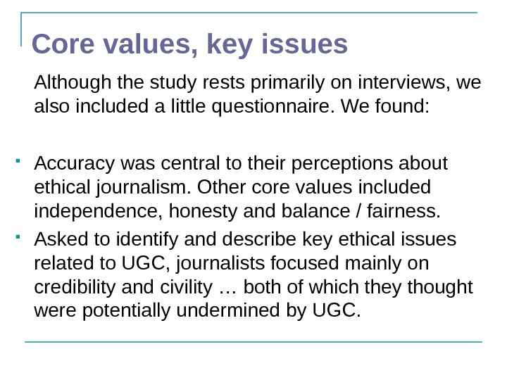 Core values, key issues Although the study rests primarily on interviews, we also included