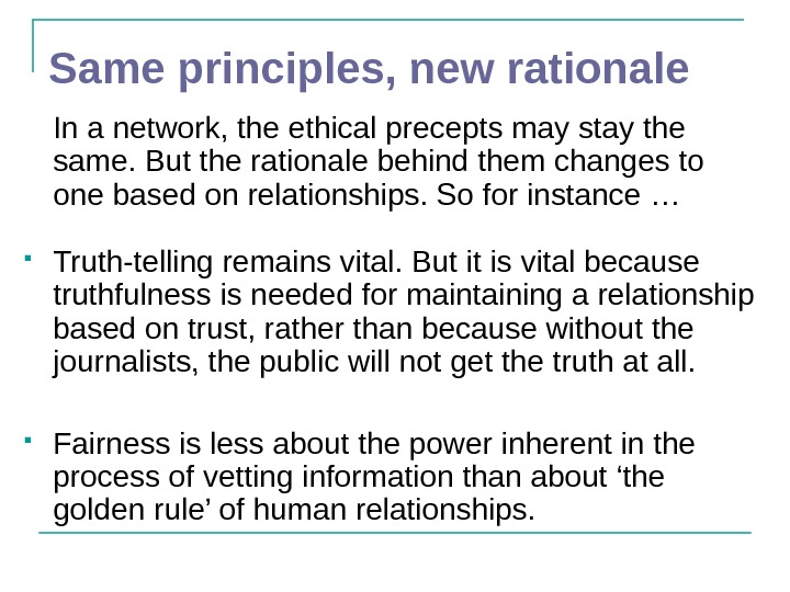 Same principles, new rationale In a network, the ethical precepts may stay the same.