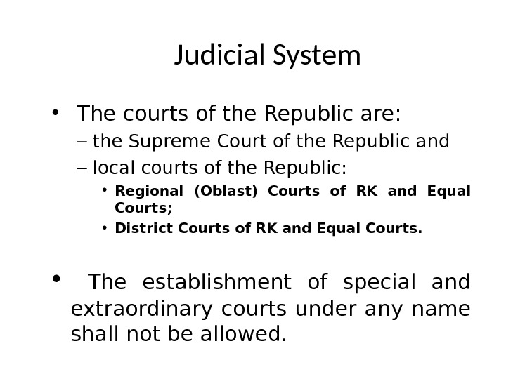 Judicial System •  The courts of the Republic are: – the Supreme Court of the